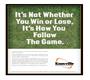 """It's Not Whether You Win Or Lose, It's How You Follow The Game.""  Client: Knoxville Convention & Visitors Bureau"
